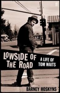Barney Hoskyns se biografie van Tom Waits